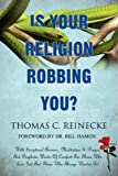 img - for IS YOUR RELIGION ROBBING YOU? book / textbook / text book