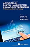 Advances in Digital Handwritten Signature Processing, Giuseppe Pirlo and Donato Impedovo, 9814579629