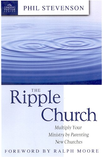 The Undulation Church: Multiply Your Ministry by Parenting New Churches (Leading Pastor)