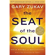 The Seat of the Soul: 25th Anniversary Edition with a Study Guide: Written by Gary Zukav, 2014 Edition, (Anniversary Edition) Publisher: Simon & Schuster [Hardcover]