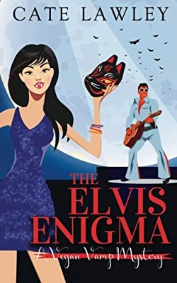 The Elvis Enigma: A Vegan Vamp Mystery (Vegan Vamp Mysteries) (Volume 3)