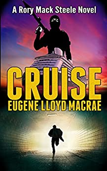 Cruise (A Rory Mack Steele Novel Book 10) by [MacRae, Eugene Lloyd]