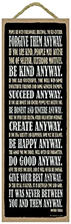 SJT ENTERPRISES, INC. Forgive Them Anyway. Be Kind Anyway. Succeed Anyway. Be...