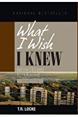 What I Wish I Knew Before I Moved to Hollywood(2nd Ed.) by T.R. Locke (2013-12-12) Hardcover