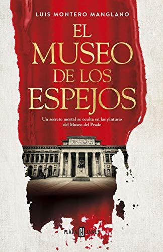El museo de los espejos por Montero Manglano, Luis