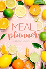 Meal Planner: Track And Plan Your Meals Weekly (52 Week Food Planner / Diary / Log / Journal / Calendar): Meal Prep And Planning Grocery List Paperback
