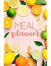 Meal Planner: Track And Plan Your Meals Weekly (52 Week Food Planner / Diary / Log / Journal / Calendar): Meal Prep And Planning Grocery List