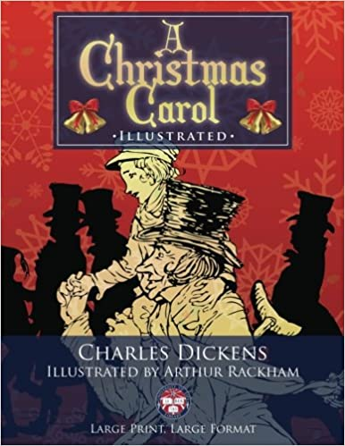 Amazon Com A Christmas Carol Illustrated Large Print Large Format Giant 8 5 X 11 Size Large Clear Print Pictures Illustrated By Arthur Rackham Complete Unabridged University Of Life Library