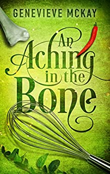 An Aching in the Bone (The Strange Adventures of Carolina Brown Book 2) by [Mckay, Genevieve]