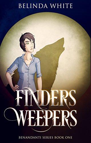 Finders Weepers (Benandanti Series Book 1) by [White, Belinda]