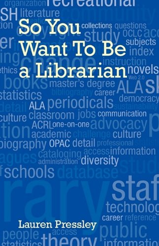 So You Want to Be a Librarian