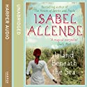 Island Beneath the Sea Audiobook by Isabel Allende Narrated by S. Epatha Merkerson
