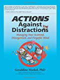Actions Against Distractions, Markel Geraldine, 1475992726