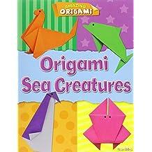 Origami Sea Creatures (Amazing Origami)