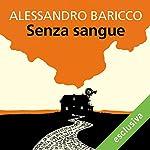 Senza sangue | Alessandro Baricco