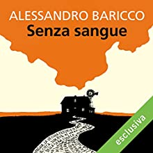 Senza sangue Audiobook by Alessandro Baricco Narrated by Riccardo Bocci
