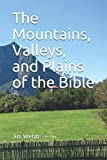img - for The Mountains, Valleys, and Plains of the Bible book / textbook / text book