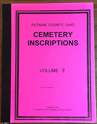 Putnam County (Ohio) Cemetery Inscriptions Liberty Township, Volume ()