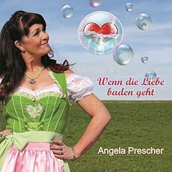 Wenn Die Liebe Baden Geht Angela Prescher Amazonde Musik