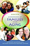 Handbook of Families and Aging, Rosemary Blieszner and Victoria Hilkevitch Bedford, 1440828636