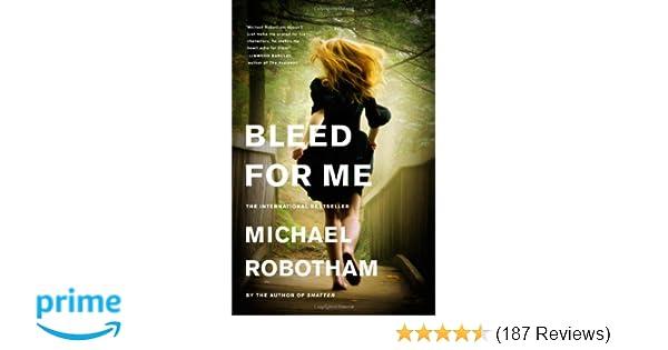 Bleed For Me Joseph OLoughlin Michael Robotham 9780316126380 Amazon Books