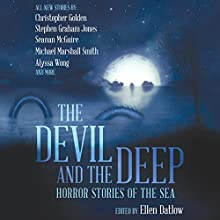 The Devil and the Deep: Horror Stories of the Sea Audiobook by Ellen Datlow - Editor Narrated by Tim Campbell, Mary Robinette Kowal