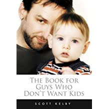 The Book for Guys Who Don't Want Kids