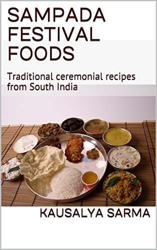 Sampada Festival Foods: Traditional ceremonial recipes from South India by Kausalya Sarma