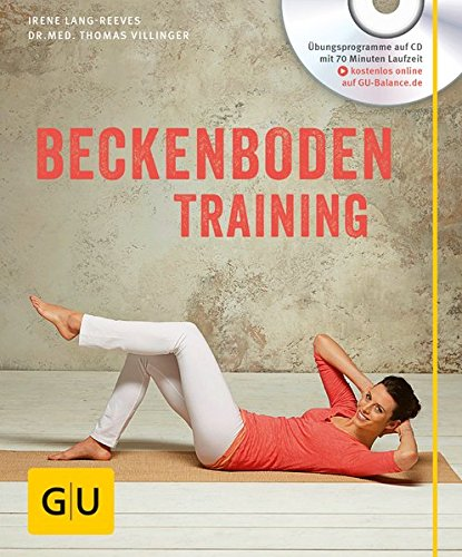 Beckenboden-Training (mit CD) (GU Multimedia Körper, Geist & Seele)