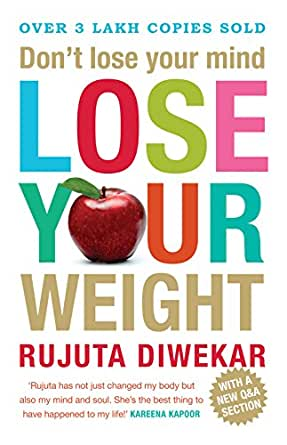 Dont lose your mind lose your weight kindle edition by rujuta print list price 2199 ccuart Images