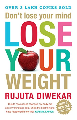 Dont lose your mind lose your weight kindle edition by rujuta dont lose your mind lose your weight by diwekar rujuta fandeluxe Gallery