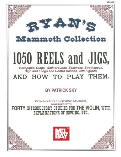 Mel Bay Presents - Ryan's Mammoth Collection, 1050 Reels and Jigs (Hornpipes, Clogs, Walk-arounds, Essences, Strathspeys, Highland Flings and Contra Dances, with Figures) (Jigs Music Irish)