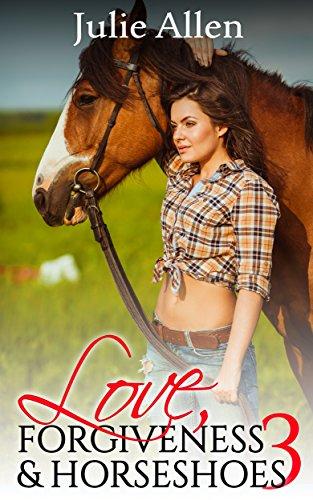 - Love, Forgiveness & Horseshoes: 3