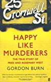 Front cover for the book Happy Like Murderers by Gordon Burn