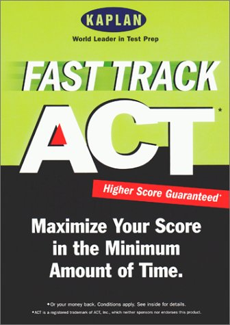 Kaplan Fast Track ACT (PROCRASTINATOR'S GUIDE TO THE ACT)
