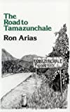 The Road to Tamazunchale, Ron Arias, 0916950700
