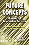 Future Concepts of Library and Information Services, , 8170005582