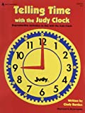 Telling Time with the Judy® Clock, Grades K - 3, Judy Publishing Company Staff, 1564178390