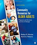 Community Programs and Services for Older Adults, Wacker, Robbyn R. and Roberto, Karen A., 145220246X