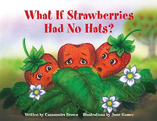 What If Strawberries Had No Hats?: A