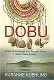 Dobu: Ethics of Exchange on a Massim Island