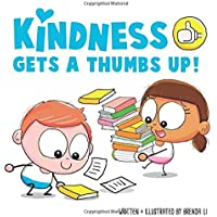 Kindness Gets A Thumbs Up!: A story that teaches kids how to be kind