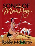 Song of Moon Pony, Robby McMurtry, 1571687408