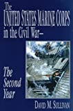 The United States Marine Corps in the Civil War- The Second Year, David M. Sullivan, 1572490551