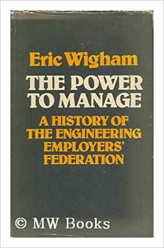 The Power to Manage: A History of the Engineering Employers' Federation