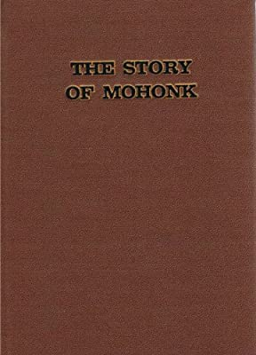 The Story of Mohonk [Fourth Edition]