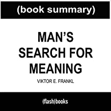 Man's Search for Meaning, by Viktor E. Frankl: Book Summary