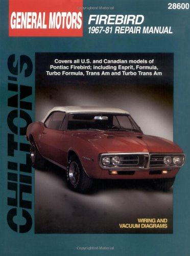 General Motors Firebird, 1967-81 (Chilton Total Car Care Series Manuals)