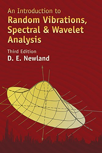 An Introduction to Random Vibrations, Spectral & Wavelet Analysis: Third Edition (Dover Civil and Mechanical Engineering) by D. E. Newland (2005-07-26)