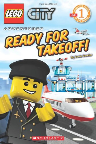 Ready for Takeoff! (LEGO City, Scholastic Reader, Level - Scholastic Reader Lego City